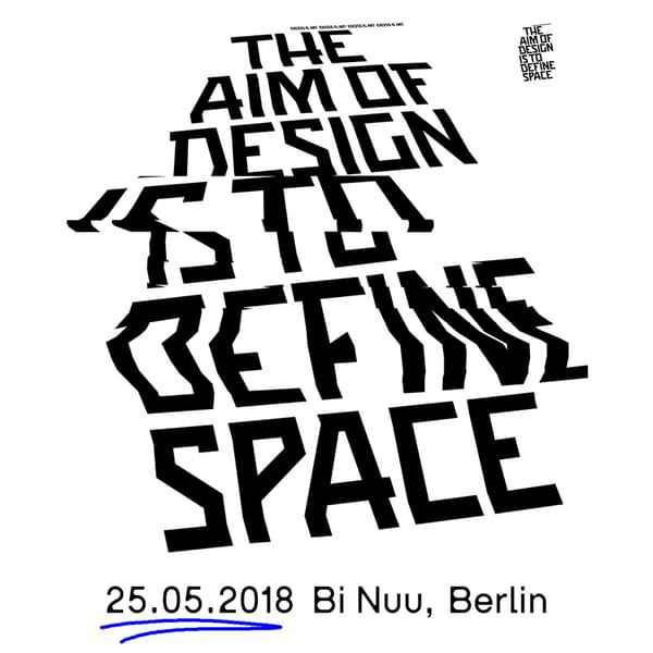 Tickets kaufen für THE AIM OF DESIGN IS TO DEFINE SPACE am 25.05.2018